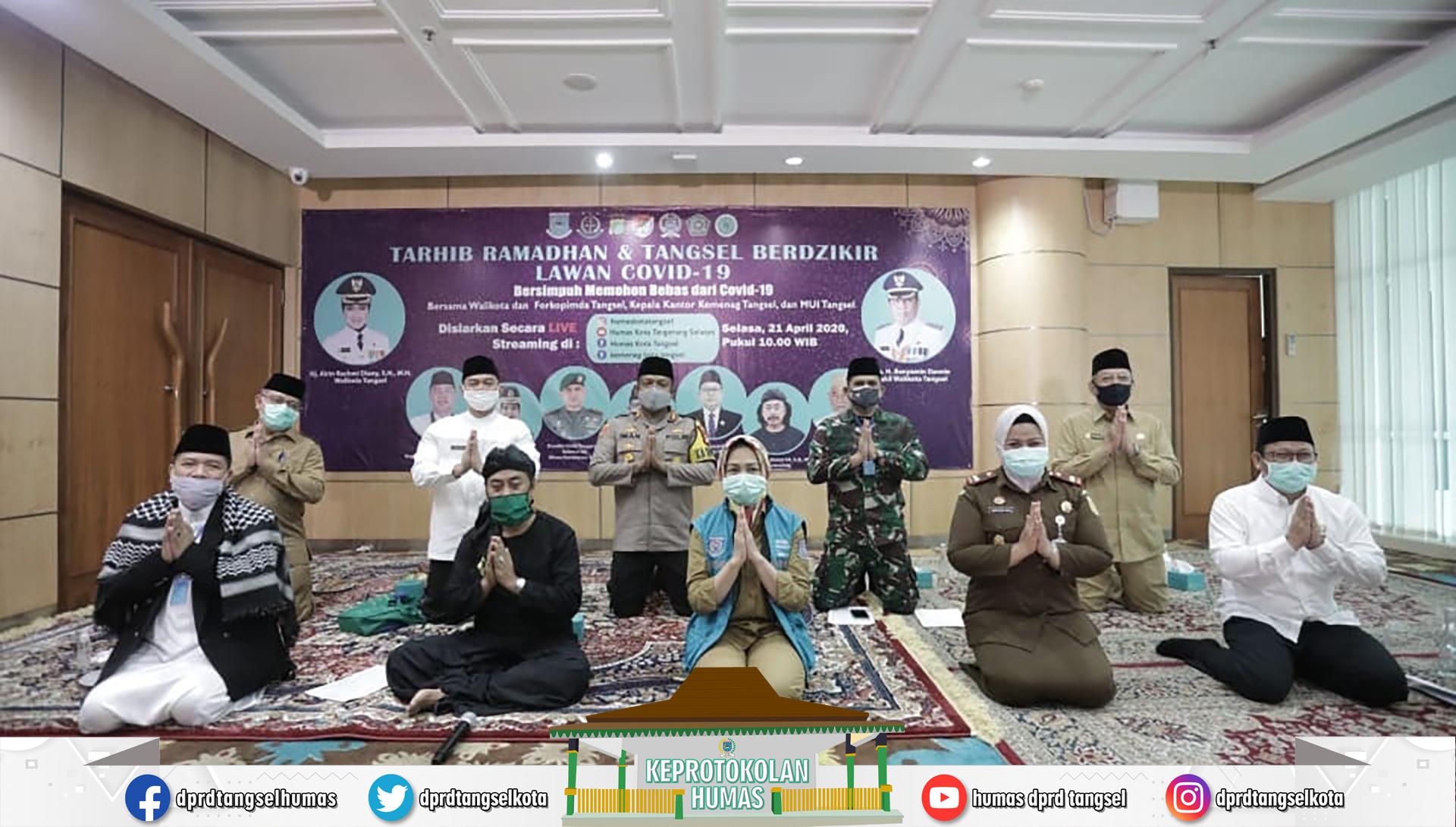 Ketua DPRD Hadiri Tarhib Ramadhan & Tangsel Berdzikir Lawan Covid -19